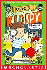 The Impossible Crime (Mac B., Kid Spy #2) Kindle Edition