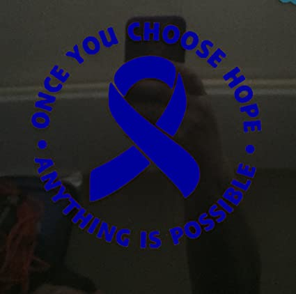 Amazon Com Blue Awareness Ribbon Choose Hope Window Decal Apraxia Child Abuse Colon Cancer Colorectal Cancer Colitis Chron S Huntingtons Disease Everything Else