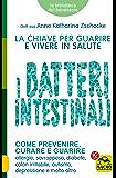 I Batteri Intestinali: La chiave per guarire e vivere in salute (Italian Edition)