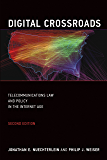 Digital Crossroads: Telecommunications Law and Policy in the Internet Age (MIT Press) (English Edition)