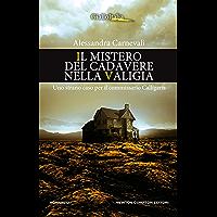 Il mistero del cadavere nella valigia (Un'indagine del commissario Adalgisa Calligaris Vol. 5) (Italian Edition)