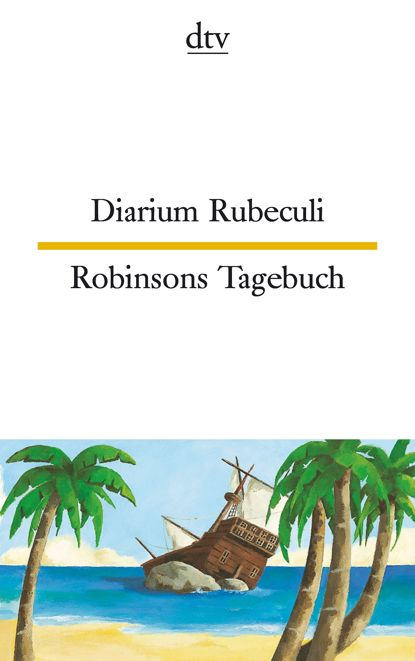 Diarium Rubeculi Robinsons Tagebuch (dtv zweisprachig)