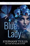 BLUE LADY: A Friends to Lovers, Second Chances, Romantic Comedy Short Story (The Angelica Mason Series Book 1)
