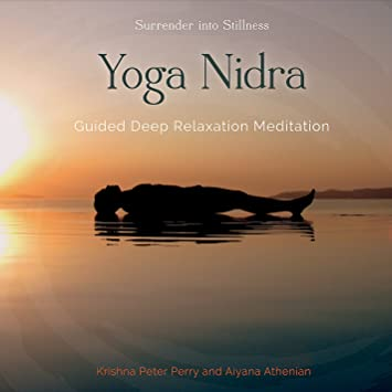 Perry Krishna Peter Athenian Aiyana Yoga Nidra Guided Deep Relaxation Meditation Amazon Com Music