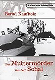 Der Muttermörder mit dem Schal: Authentische Kriminalfälle (German Edition)