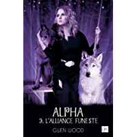 Alpha - L'alliance funeste- Tome 3 (FantasyLips)