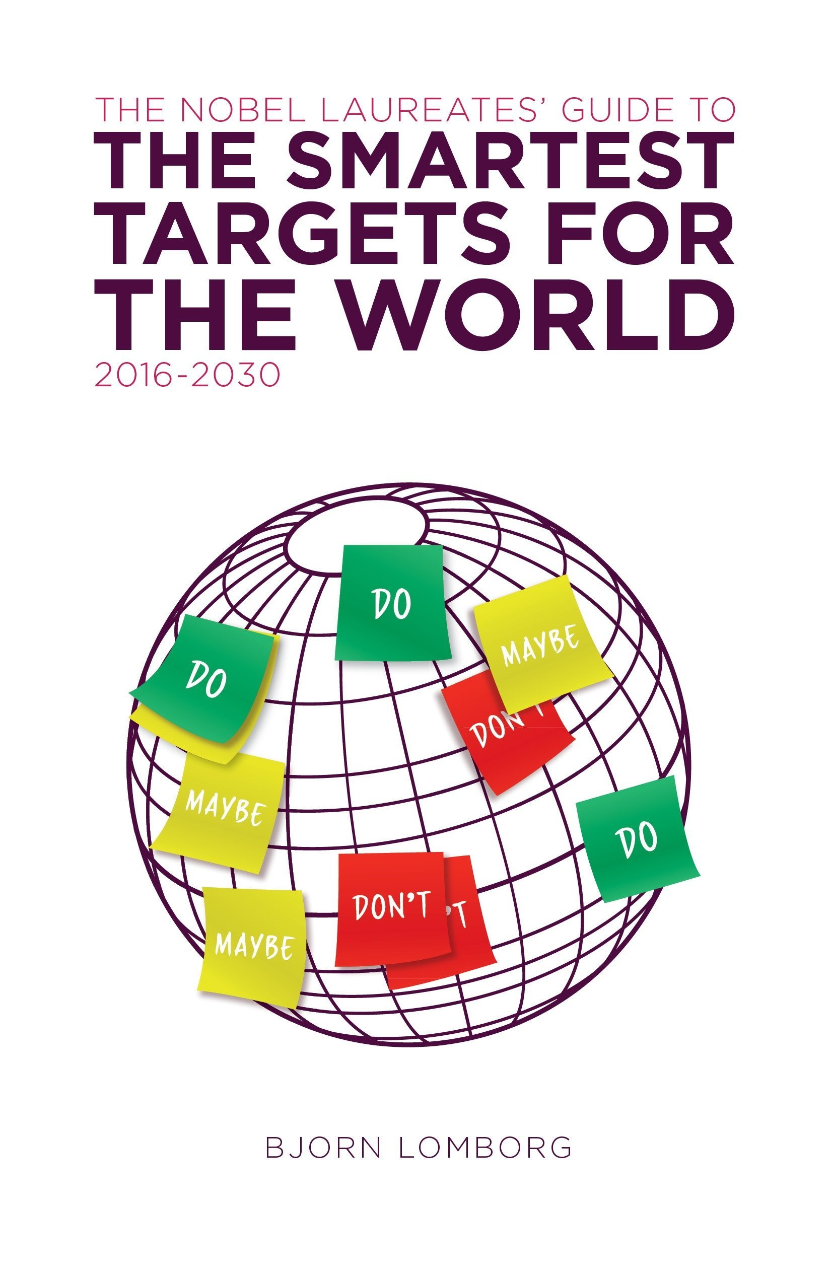 The Nobel Laureates Guide To The Smartest Targets For The World 2016 2030  English Edition