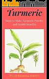 Turmeric: Steps to Make Turmeric Powder and Health Benefits