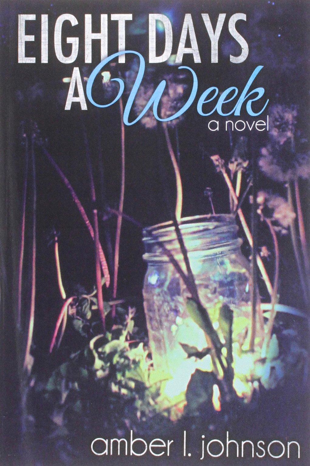 Eight Days a Week: Amazon.es: Amber L. Johnson: Libros en idiomas extranjeros