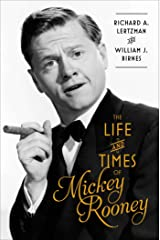 The Life and Times of Mickey Rooney Kindle Edition