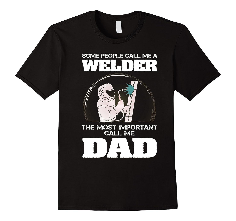 Call Me Welder Dad T shirt | Funny Welder T shirt For Mens-anz