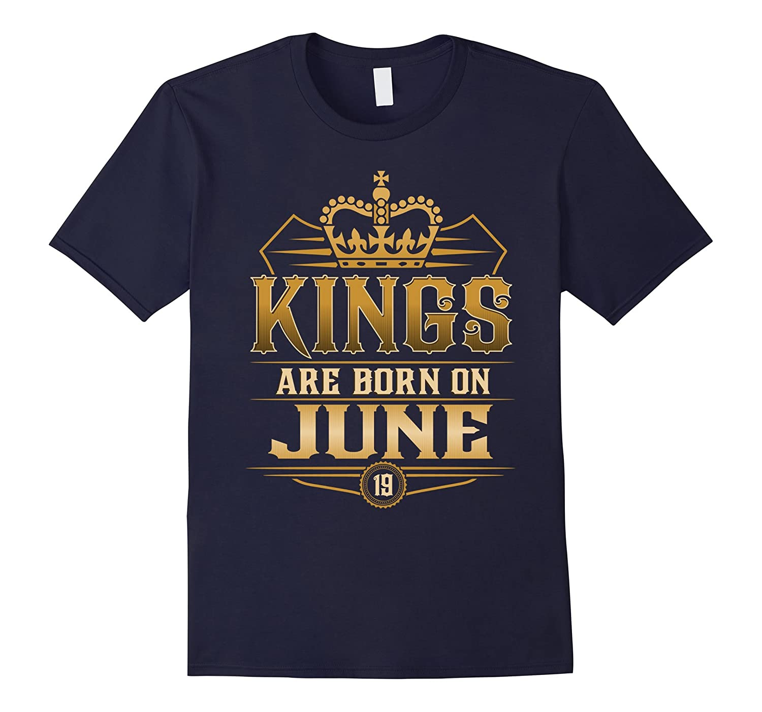 Kings Are Born On 19th June T-shirt June Royal Kings-Vaci
