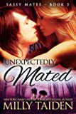 Unexpectedly Mated (Sassy Mates) (Volume 3)