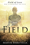 Field of Love: How to Experience the Field (English Edition)