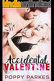 Accidental Valentine: A Sweet & Steamy Love Story