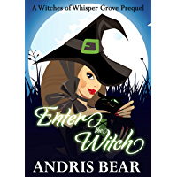 Enter the Witch: A Cozy Paranormal Mystery (Witches of Whisper Grove Book 1) (English Edition)
