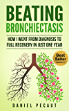 Beating Bronchiectasis: How I Went from Diagnosis to Full Recovery in Just One Year