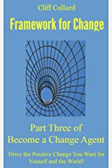 Framework for Change: Part Three of Become a Change Agent Kindle Edition