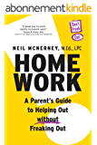 Homework: A Parent's Guide To Helping Out Without Freaking Out! (English Edition)