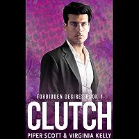 Clutch (Forbidden Desires Book 1) (English Edition)