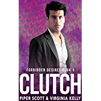 Clutch (Forbidden Desires Book 1) (English Edition)
