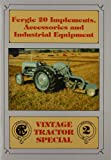 Fergie 20 Implements, Accessories and Industrial Equipment (Vintage Tractor Special)