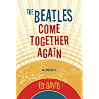 The Beatles Come Together Again: A Novel book cover