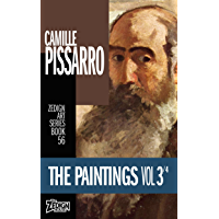 Camille Pissarro - The Paintings Vol 3 (Zedign Art Series Book 56)