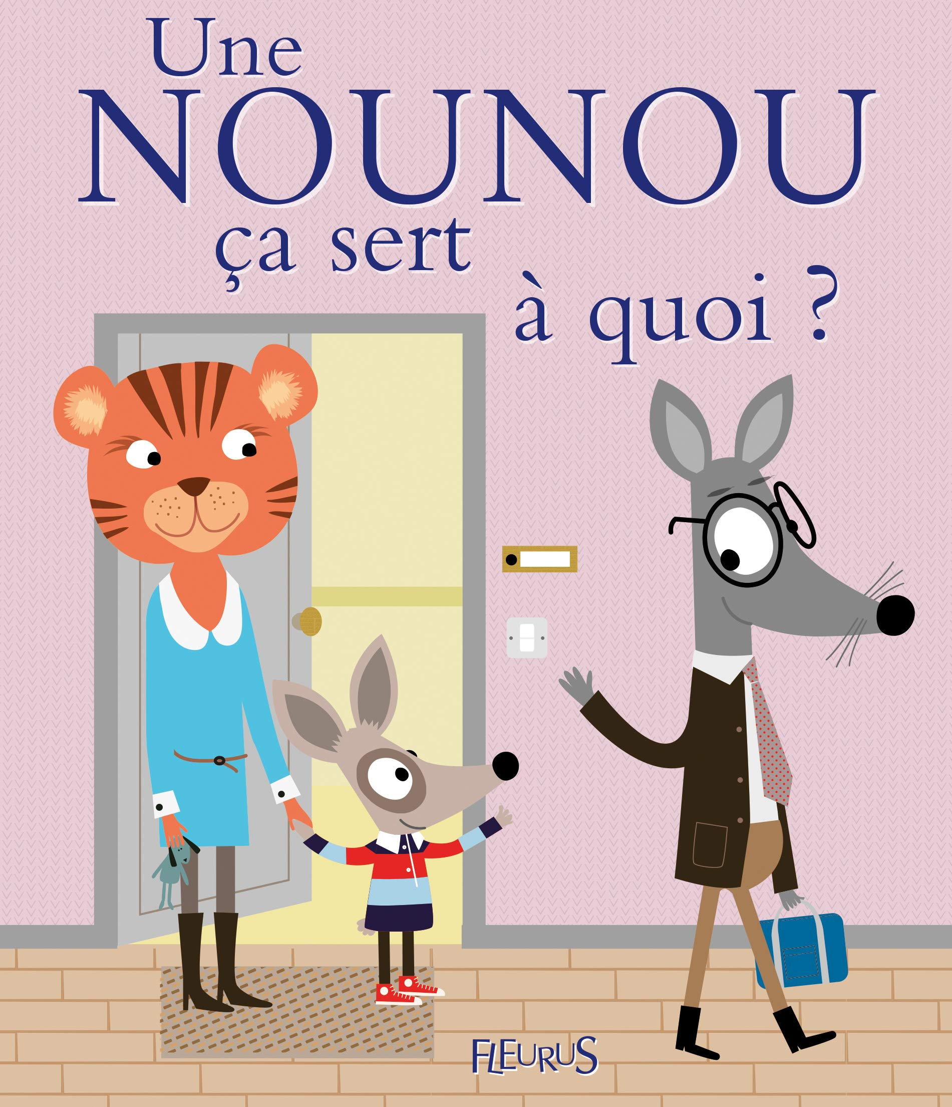 Une Nounou Ca Sert A Quoi French Edition Sophie Bellier
