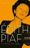 Édith Piaf: Hymne an das Leben