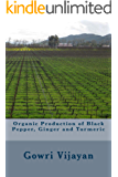 Organic Production of Pepper, Ginger and Turmeric (English Edition)