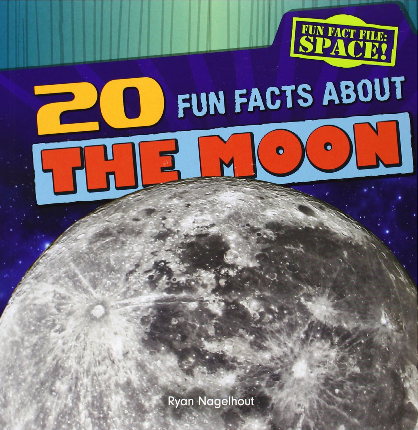 Read Online 20 Fun Facts about the Moon (Fun Fact File: Space!) PDF