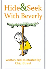 Hide And Seek With Beverly - A Counting, Hiding, and Discovering Story for Ages 3-5: A Day At The Park Has Never Been So Much Fun! Kindle Edition
