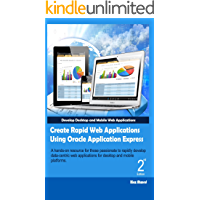 Create Rapid Web Applications Using Oracle Application Express - Second Edition (English Edition)