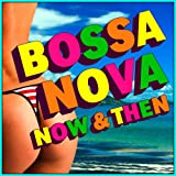 Bossa Nova - Now & Then