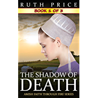 The Shadow of Death - Book 1 (The Shadow of Death Serial (Amish Faith Through Fire))