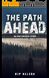 The Path Ahead: An EMP Survival Story (EMP Crash Book 2)