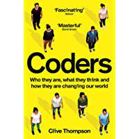 Coders: Who They Are, What They Think and How They Are Changing Our World (English Edition)