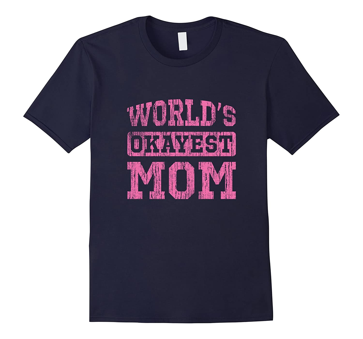 Vintage Pink Worlds Okayest Mom T-shirt-TH