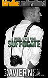 Suffocate: A Senses Series Novel