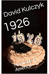 1926: Homicide in America Kindle Edition