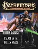 Pathfinder Adventure Path: Iron Gods Part 5 - Palace of Fallen Stars