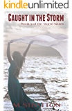 Caught in the Storm (The Storm Series Book 3)