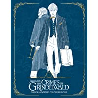 Fantastic Beasts: The Crimes of Grindelwald – Magical Adventure Colouring Book (Fantastic Beasts/Grindelwald)