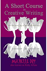 A Short Course in Creative Writing: Writing fun and easy to follow prompts Kindle Edition