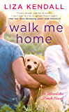 Walk Me Home (A Silverlake Ranch Novel Book 1)