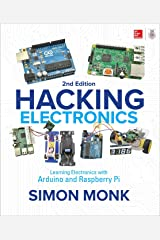 Hacking Electronics: Learning Electronics with Arduino and Raspberry Pi, Second Edition Kindle Edition