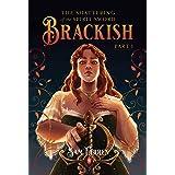 The Shattering of the Spirit-Sword Brackish: Part I