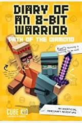 Diary of an 8-Bit Warrior: Path of the Diamond (Book 4 8-Bit Warrior series): An Unofficial Minecraft Adventure Kindle Edition