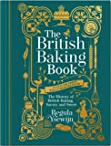 The British Baking Book: The History of British Baking, Savory and Sweet